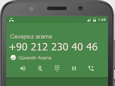 0212 230 40 46 numarası dolandırıcı mı? spam mı? hangi firmaya ait? 0212 230 40 46 numarası hakkında yorumlar