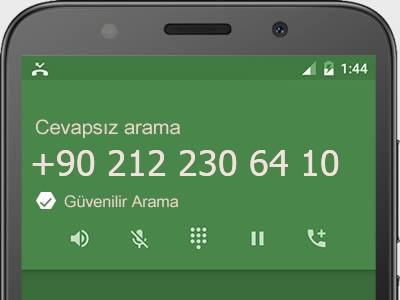 0212 230 64 10 numarası dolandırıcı mı? spam mı? hangi firmaya ait? 0212 230 64 10 numarası hakkında yorumlar