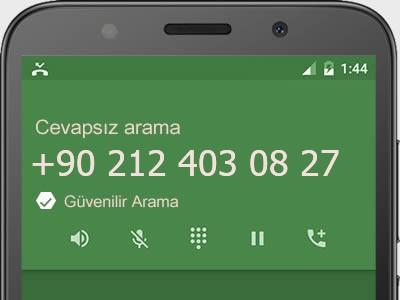 0212 403 08 27 numarası dolandırıcı mı? spam mı? hangi firmaya ait? 0212 403 08 27 numarası hakkında yorumlar