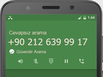 0212 639 99 17 numarası dolandırıcı mı? spam mı? hangi firmaya ait? 0212 639 99 17 numarası hakkında yorumlar