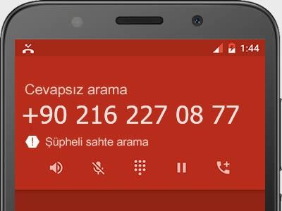 0216 227 08 77 numarası dolandırıcı mı? spam mı? hangi firmaya ait? 0216 227 08 77 numarası hakkında yorumlar