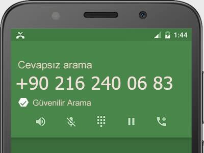 0216 240 06 83 numarası dolandırıcı mı? spam mı? hangi firmaya ait? 0216 240 06 83 numarası hakkında yorumlar