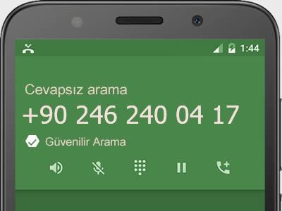 0246 240 04 17 numarası dolandırıcı mı? spam mı? hangi firmaya ait? 0246 240 04 17 numarası hakkında yorumlar