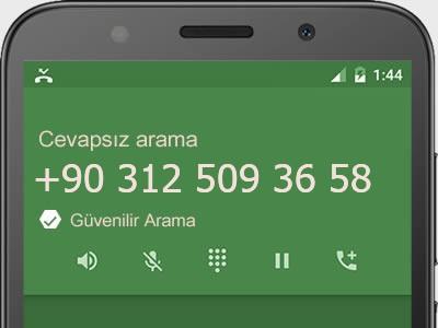 0312 509 36 58 numarası dolandırıcı mı? spam mı? hangi firmaya ait? 0312 509 36 58 numarası hakkında yorumlar