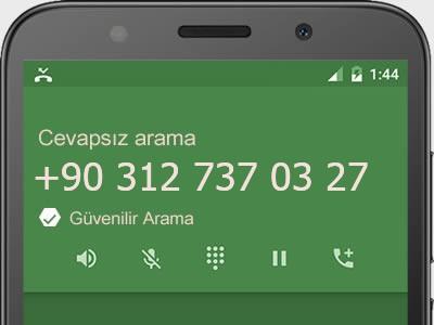 0312 737 03 27 numarası dolandırıcı mı? spam mı? hangi firmaya ait? 0312 737 03 27 numarası hakkında yorumlar