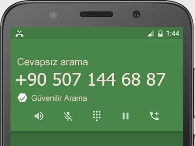 0507 144 68 87 numarası dolandırıcı mı? spam mı? hangi firmaya ait? 0507 144 68 87 numarası hakkında yorumlar