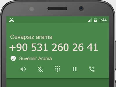 0531 260 26 41 numarası dolandırıcı mı? spam mı? hangi firmaya ait? 0531 260 26 41 numarası hakkında yorumlar