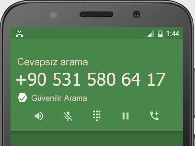 0531 580 64 17 numarası dolandırıcı mı? spam mı? hangi firmaya ait? 0531 580 64 17 numarası hakkında yorumlar