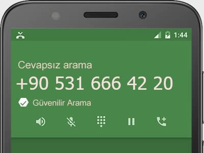 0531 666 42 20 numarası dolandırıcı mı? spam mı? hangi firmaya ait? 0531 666 42 20 numarası hakkında yorumlar
