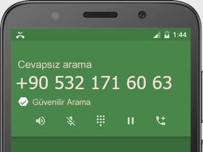 0532 171 60 63 numarası dolandırıcı mı? spam mı? hangi firmaya ait? 0532 171 60 63 numarası hakkında yorumlar