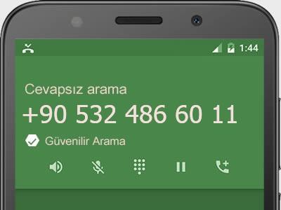 0532 486 60 11 numarası dolandırıcı mı? spam mı? hangi firmaya ait? 0532 486 60 11 numarası hakkında yorumlar