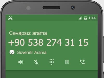 0538 274 31 15 numarası dolandırıcı mı? spam mı? hangi firmaya ait? 0538 274 31 15 numarası hakkında yorumlar
