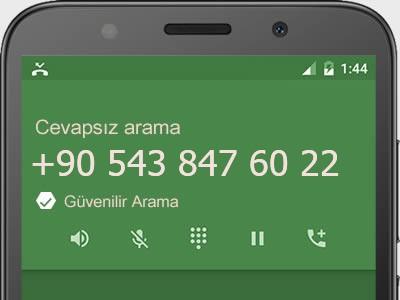 0543 847 60 22 numarası dolandırıcı mı? spam mı? hangi firmaya ait? 0543 847 60 22 numarası hakkında yorumlar