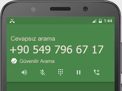 0549 796 67 17 numarası dolandırıcı mı? spam mı? hangi firmaya ait? 0549 796 67 17 numarası hakkında yorumlar