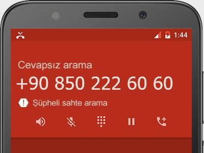 0850 222 60 60 numarası dolandırıcı mı? spam mı? hangi firmaya ait? 0850 222 60 60 numarası hakkında yorumlar